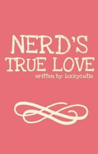 Nerd's True Love [Completed] by loxxycutie