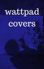 Wattpad Covers by hypersomniac-