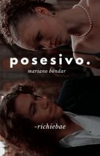 Mi Novio Agresivo y Obsesivo (Mariano Bondar y Tu) by -richiebae