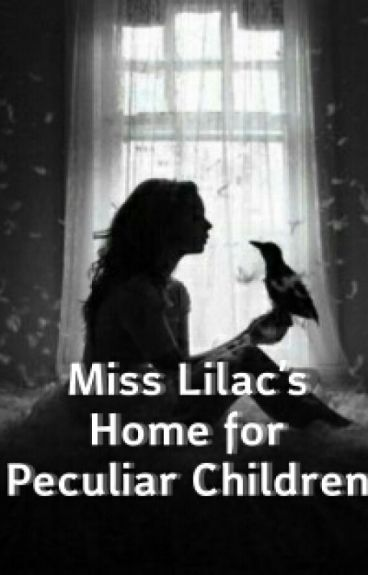 Miss Lilac's Home for Peculiar Children