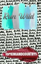 Run Wild (For King and Country and Colton Dixon Fan Fiction ) by forKINGANDCOUNTRY1