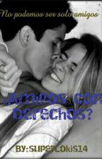 ¿Amigos Con Derechos?  by superLokis14