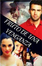 Fruto De La Venganza by Iveet9620