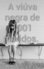 A viúva negra de 1001 maridos.  by didiescritor1000