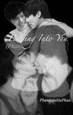 Falling Into You {Phan AU} by PhandorablePhan
