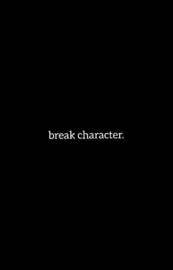 Break Character//Joshler