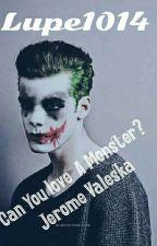 Can You Love A Monster?-Jerome Valeska (Joker)- #DCHeroesAwards  by EvieMaximoff14