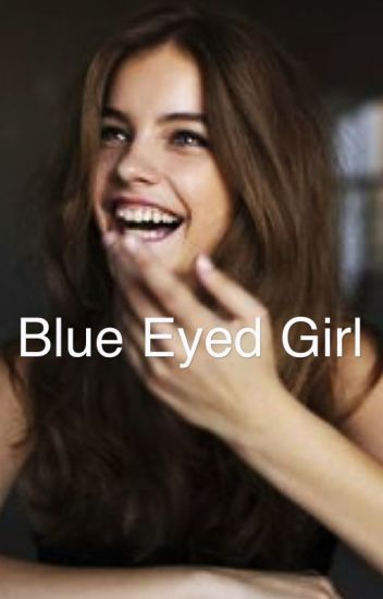 Blue Eyed Girl