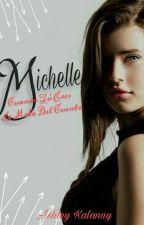 Michelle. Cuando tú eres la mala del cuento  by AshleyKalanny