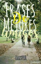 Frases de Mejores Amigos by MaryPML