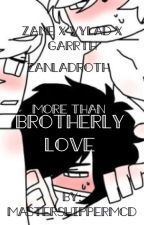 More Than Brotherly Love • ZanLadRoth by PriaSama