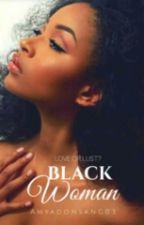 Black Woman {COMPLETED} by okay_amya