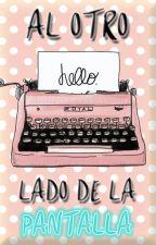 Al Otro Lado De La Pantalla. by OneLyne10_