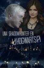 Una Shadowhunter en...¿¡HOGWARTS!?||DracoMalfoy|| by SraMalfoy394