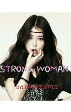 STRONG WOMAN  (ONGOING) by kookie_bites