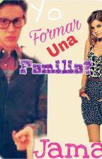 Yo, Formar Una Familia? Jamas  by mari1DJB