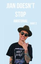 Jian Doesn't Stop •Rants by amatorial