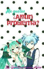 Me gustas ¿Algún Problema? (Nagisa Shiota y Tu) by Yandere-asuna_otaku