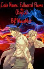 Code Name: Fullmetal Flame by CodeNameRoyEd