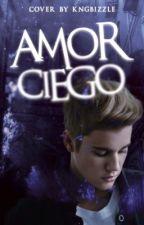 Amor Ciego ➳ j.b by jdbacmx