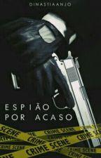 Espião Por Acaso by dinastiaanjo