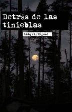 Detrás de las tinieblas by LabyrinthPose