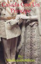 Casada  con un príncipe  by MonlunaBlackthorn