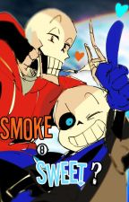 Smoke o Sweet?【SansxLectoraxPapyrus】 by Arisu-s