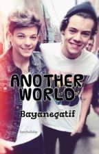Another World (Larry Stylinson Fan Fiction) by Bayan_Negatif