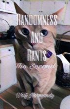 Randomness and Rants: The Second by Wolf_Vos_Normandy