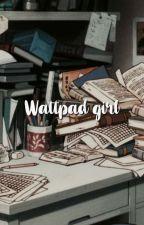 Wattpad Girl ➳camren. [ editando. ] by milagrl