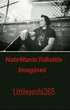 NateWantsToBattle Imagines  by Littleyoshi365