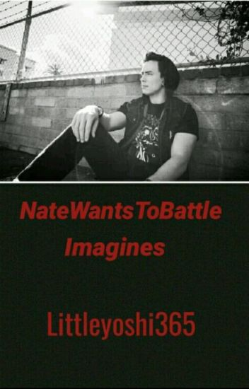 NateWantsToBattle Imagines