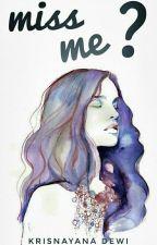 Missing me? by krisnayanadewi