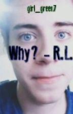 Why? - Rafael Lange by Girl_Green7