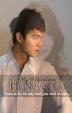 I'll Never Go by SakuraEun