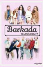 BARKADA by casandramae14