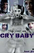 They Call Me Cry Baby  [[Concluída]] by _Sweet_Black_