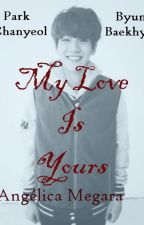 My Love Is Yours.  -OS- ChanBaek by Angelica-Megara