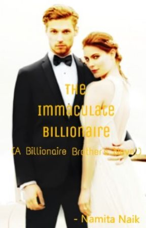 The Immaculate Billionaire by blackangel_312
