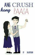 Ang Crush kong PAASA by calumsgirI
