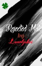 Rejected Mate (OnGoing) by vampireknightguilty