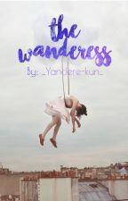 The Wanderess by _Yandere-kun_