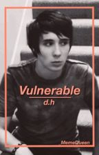 Vulnerable || d.h by _MemeQueen