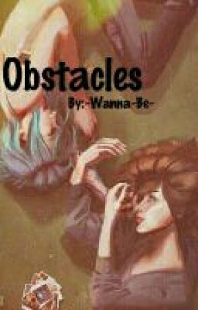 Obstacles by -Wanna-Be-