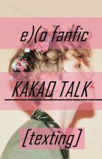 Kakao Talk [EXO fanfiction] by park_li