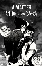A Matter Of Life And Death by -MrShaply