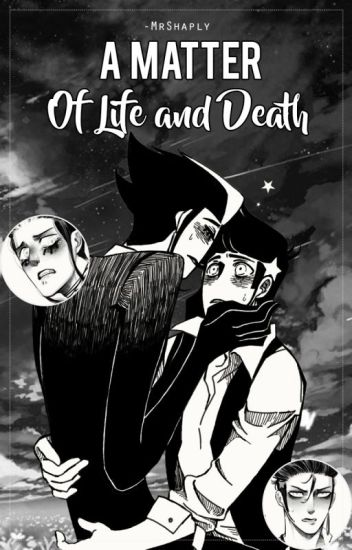 A Matter Of Life And Death ||Español|| [LIBRO #1]
