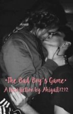 Bad Boy's Game by Abigail1212