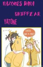 RAZONES PARA SHIPPEAR YATONE by cookies-pain